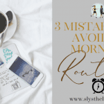 3 Mistakes To Avoid In Your Everyday Productive Morning Routine