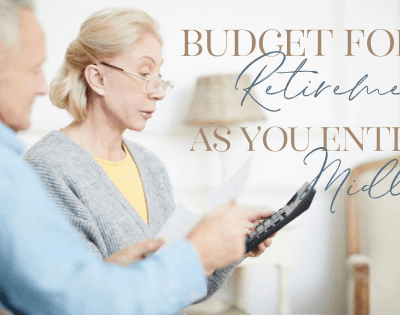 How To Create A Budget For Retirement As You Enter Midlife