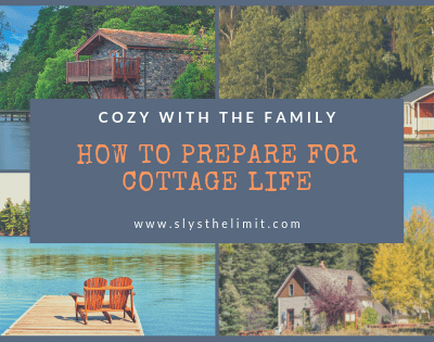 How To Prepare For Cottage Life