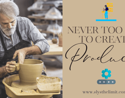 Discover Why You are Never Too Old to Create Your Own Products