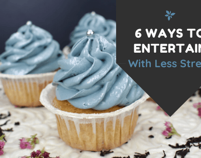 6 Ways to Entertain With Less Stress
