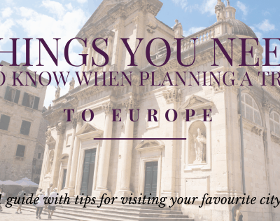 Things You Need To Know When Planning A Trip To Europe