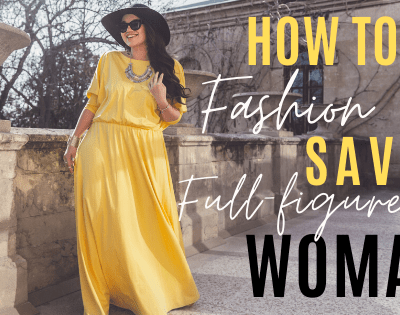 How To Be A Fashion Savvy Over 50 Full-Figured Woman