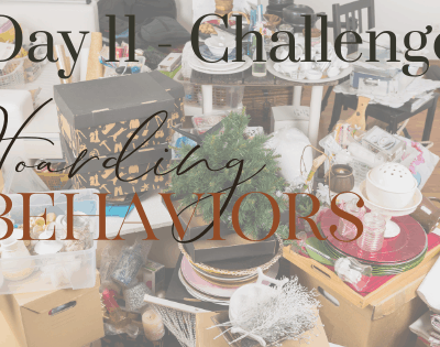 Day 11 – Why You Could Be at Risk for Hoarding Behaviors