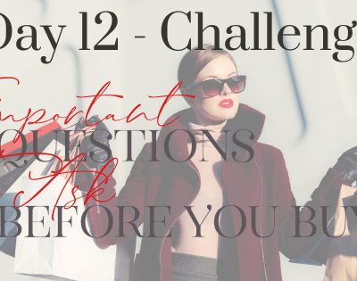 Day 12 – What are Important Questions to Ask Before Making a Purchase