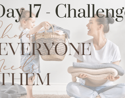 Day 17 – Why Children Have The Ability to Help Do Chores