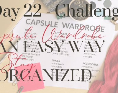 Day 22 – Capsule Wardrobes: An Easy Way to Be Organized