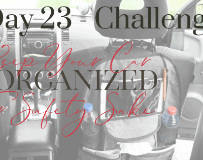 Day 23 – How to Keep Your Car Organized for Safety's Sake