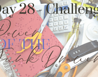 Day 28 – The Mighty Power of the Junk Drawer!