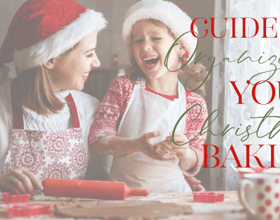 The Ultimate Guide To Organizing Your Christmas Baking