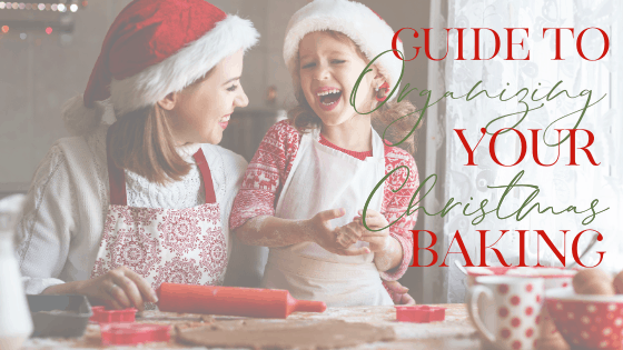 Guide to organizing your christmas baking