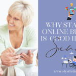 Why Starting An Online Business Is A Good Idea For Seniors And Retirees