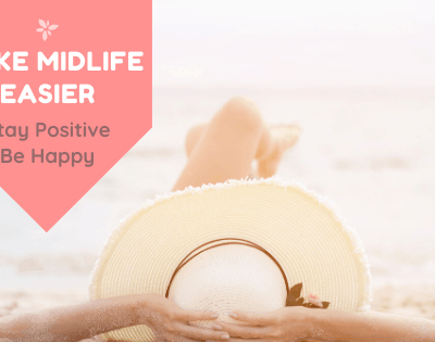 How To Keep A Positive Outlook During Midlife