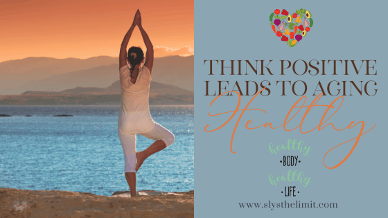 Positive Thinking leads to Healthy aging