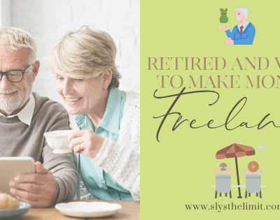Retired and Want to Make Money Online? – Freelancing May Be the Answer!