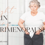 Why You Experience Weight Gain During Perimenopause